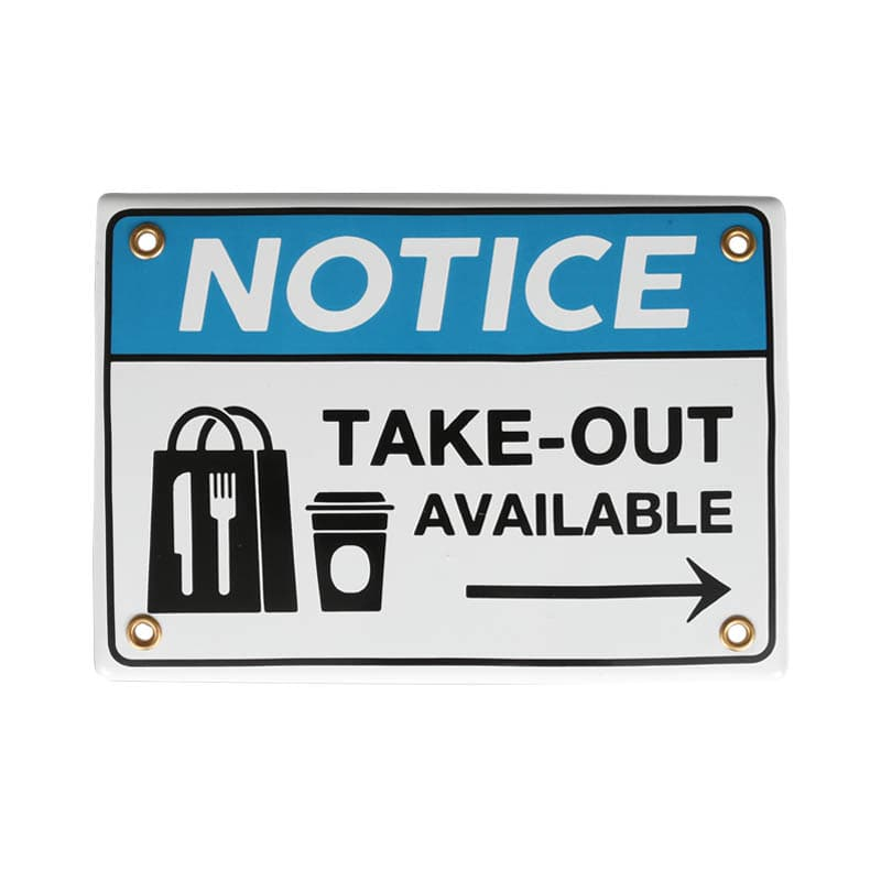 ENAMELED NOTICE SIGN TAKE OUT